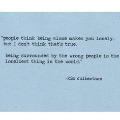 This quote is so true...#alone #lonely #quote #dailyquote - @Olivia Eggers by- #webstagram