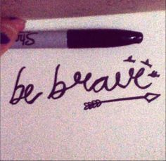 be brave tattoo ♥