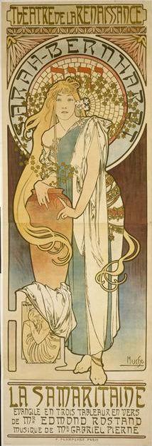 Poster by Mucha, 1897, Samaritaine (Edmond Rodtand), Théâtre de La Renaissance, Sarah Bernhardt , (BnF).