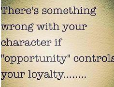 Loyalty above all else kids