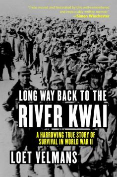 Long Way Back to the River Kwai: Memories of World War II by Loet Velmans.  Non-Fiction.  (Kindle, $1.99.)