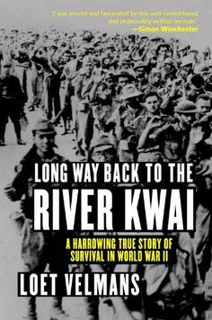 Long Way Back to the River Kwai: Memories of World War II