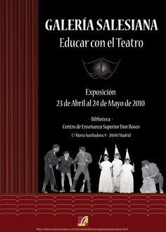 """Cartel promocional de la exposición """"Galería Salesiana: educar con el teatro"""" (23 de abril - 24 de mayo de 2010), CES Don Bosco (Madrid)."""