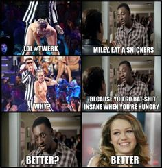 Eat a Snickers, Miley…