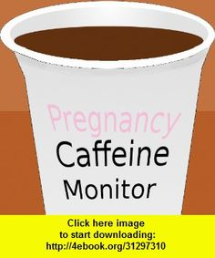 PregnancyCaffeineMonitor, iphone, ipad, ipod touch, itouch, itunes, appstore, torrent, downloads, rapidshare, megaupload, fileserve
