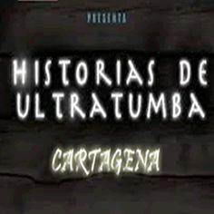 Historias de Ultratumba #TurismoCultural #EscapadaCultural #Cartagena