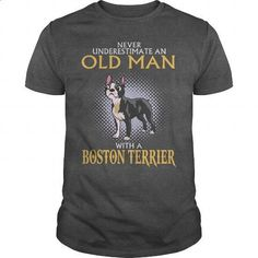Never Underestimate Old Man With A BOSTON TERRIER  Nv1 - #best t shirts #hooded sweatshirt. PURCHASE NOW => https://www.sunfrog.com/LifeStyle/Never-Underestimate-Old-Man-With-A-BOSTON-TERRIER--Nv1-Dark-Grey-Guys.html?60505