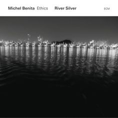 River Silver (2016) by Michel Benita, Ethics on Apple Music ★★★★★ Algerian bassist/Jazz/World Music 【inspiration】で紹介した箏ジャズ名曲''Hachi Gatsu''も収録、名作「Ethics (2010)」の続編はECMからのリリース。''Back from the Moon'' & ''Off the Coast''
