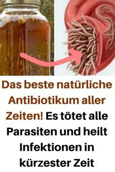 Das beste natürliche Antibiotikum aller Zeiten! Es tötet alle Parasiten und he... Das beste natürlic