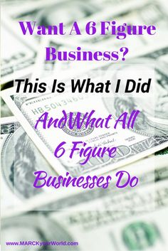 Want a 6 Figure Income? This is what I did and all 6 figure businesses do. http://marckyourworld.com/want-6-figure-business-6-figure-businesses-common/