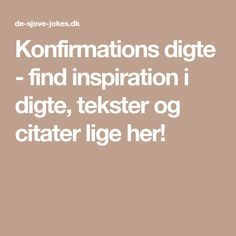 Konfirmations digte - find inspiration i digte, tekster og citater lige her!