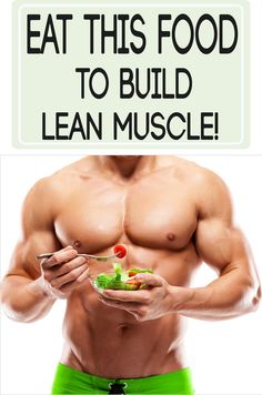 Eat This Food To Build Lean Muscle