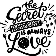 Free The Secret Ingredient is Always Love SVG Cut File SVG cut files for the Silhouette Cameo and Cricut. Craftables: Fast shipping, responsive customer service, and quality products
