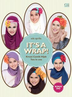 It's A Wrap: Kreasi Cantik Hijab Two In One – Wrapshawl + Bonus DVD by Ade Aprilia