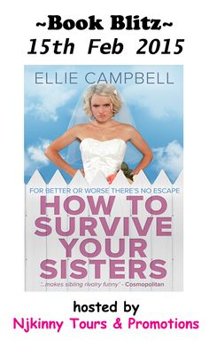 #BookBlitz and #Sale #HowToSurviveYourSisters by @ecampbellbooks on Charline's blog and more...Grab this #HighlyRated book while on #Sale! :) http://www.charlineratcliffblog.com/2015/02/15/book-blitz-how-to-survive-your-sisters-by-ellie-campbell/  #Romance #Chicklit #LimitedTimeSale