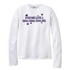 Everyone Loves A Sigma Sigma Sigma Sorority Longsleeve Tee $19.99  #Greek #sorority #clothing # Trisigma #sigmasigmasigma