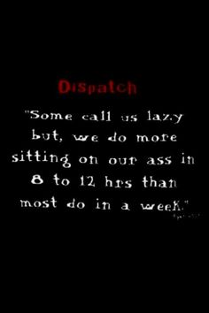 911 dispatcher - VERY true....