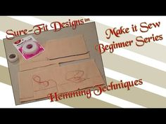 Tutorial 24 Beginning Sewing Series Make it Sew – Hemming Techniques by ...