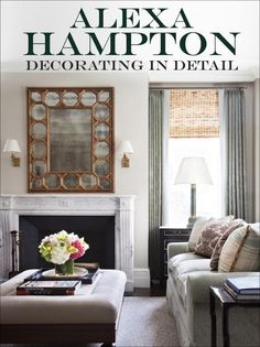 """In """"Decorating in Detail,"""" renowned designer Alexa Hampton shares the development process for eight elegant homes from New York City to New Orleans. Alexa Hampton, Die Hamptons, Upholstered Coffee Tables, Decorating On A Dime, Interior Design Books, Painted Chairs, Random House, Coffee Table Books, Elegant Homes"""