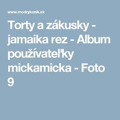 Torty a zákusky - jamaika rez - Album používateľky mickamicka - Foto 9