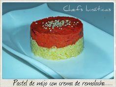 Chefs lunáticas: Pastel de mijo con crema de remolacha