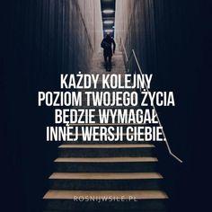 """""""Każdy kolejny poziom Twojego życia będzie wymagał innej wersji Ciebie"""".  #rozwój #motywacja #sukces #inspiracja #sentencje #rosnijwsile #aforyzmy #quotes #cytaty Happy Quotes, Positive Quotes, Love Quotes, Motivational Quotes, Inspirational Quotes, Affirmation Quotes, Wisdom Quotes, Quotes Quotes, Drake Quotes"""