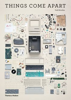 Things Come Apart: A Teardown Manual for Modern Living -