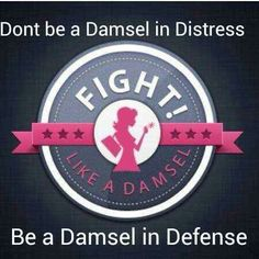 Don't be a Damsel in distress, be a Damsel in Defense! #defenseinhand