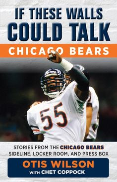 3cef79c3583 If These Walls Could Talk: Chicago Bears: Stories from the Chicago Bears  Sideline Locker Room and Press Box (eBook)