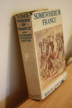 Old BooKs...Somewhere in France by Richard Harding Davis 1st edition vintage book