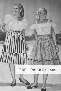 Younger women wore dirndle skirts that were fuller and below the knee during the 1940s. K Ozaki 2/23