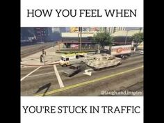 Gta 5 when your stuck in traffic You Make Me Laugh, I Laughed, How Are You Feeling, Feelings, Gta, Funny Videos, World, Quotes, Youtube