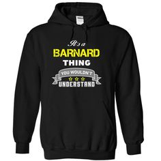 Its a BARNARD thing. - #anniversary gift #coworker gift. TAKE IT => https://www.sunfrog.com/Names/Its-a-BARNARD-thing-Black-16992136-Hoodie.html?68278