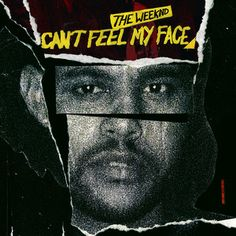 Cant Feel My Face, a song by The Weeknd on Spotify