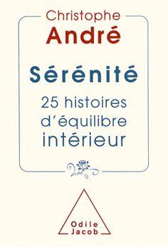 Sérénité - 25 histoires d'équilibre intérieur - Christophe André - Free ePUB