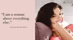 """""""I am a woman above everything else."""" — Jacqueline Kennedy Onassis Jackie Kennedy Quotes, Jacqueline Kennedy Onassis, Quotes By Famous People, Quotes To Live By, Jaqueline Kennedy, Queen, Style And Grace, Fashion Quotes, Jfk"""