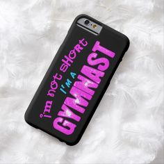 I'm Not Short I'm a Gymnast iPhone 6 Case