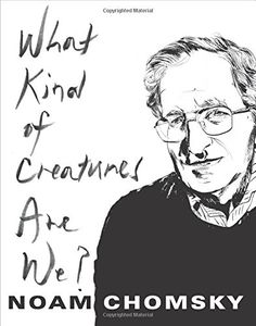 Amazon.com: What Kind of Creatures Are We? (Columbia Themes in Philosophy) (9780231175968): Noam Chomsky: Books
