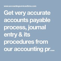 Get very accurate accounts payable process, journal entry & its procedures from our accounting professional specialist in Australia.