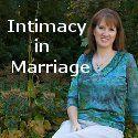 ~ Intimacy in Marriage ... Encouraging Christian Women toward Healthy Sexual Intimacy
