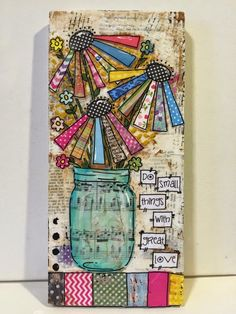 mason jar, mixed media jar, mixed media flowers, do small things with great love,