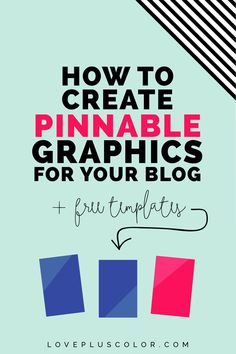 How to create amazing, pinnable graphics for your blog post titles + how this can drive major traffic to your blog | LOVE PLUS COLOR