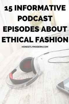 15 Informative Podcast Episodes About Ethical Fashion - 2019 Bilder Fotos Fashion Mode, Fast Fashion, Slow Fashion, Cheap Fashion, Ladies Fashion, Fashion Tips, Fashion Check, Ethical Fashion Brands, Ethical Clothing