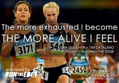 The more exhausted I become the more alive I feel. Share a ♥ LUV KiCK via @RunTheEdge  and http://TimeToKickBuTs.com