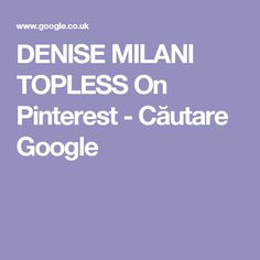 DENISE MILANI TOPLESS On Pinterest - Căutare Google