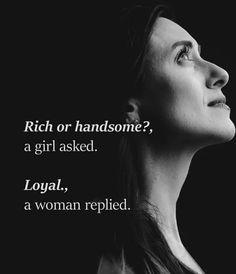 Be loyal, the girl will give you all her best. Great Quotes, Quotes To Live By, Me Quotes, Inspirational Quotes, Loyalty Quotes, Motivational, Buddhist Wisdom, Girls Ask, Love Truths