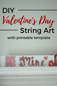 DIY Valentine Day String Art.  A free PDF template included in the post! A fun and easy way to decorate for Valentine's Day