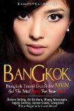 Free Kindle Book -  [Travel][Free] Bangkok: Bangkok Travel Guide for Men, Get the Most Bang for your Buck (Bangkok, Thailand, Phuket, Pattaya, Sex Tourist Guide, Bangkok Sex Guide, Thailand Sex Guide, Thai Girls, Thai Hookers Book 1) Check more at http://www.free-kindle-books-4u.com/travelfree-bangkok-bangkok-travel-guide-for-men-get-the-most-bang-for-your-buck-bangkok-thailand-phuket-pattaya-sex-tourist-guide-bangkok-sex-guide-thailand-sex-guide-thai-girls-thai-ho/