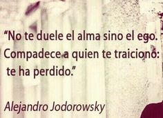 Traición= te ha perdido #AlejandroJodorowsky