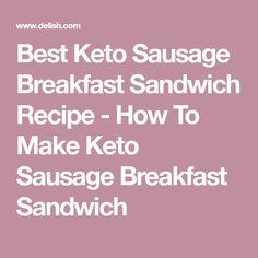 Best Keto Sausage Breakfast Sandwich Recipe - How To Make Keto Sausage Breakfast Sandwich